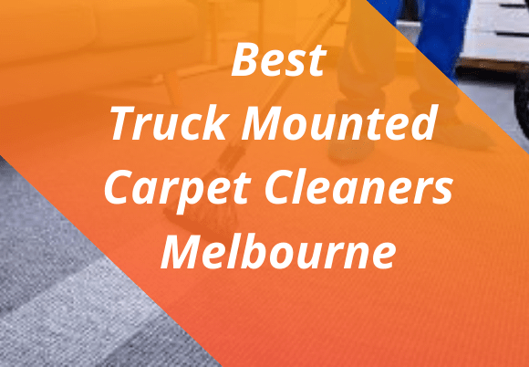 Truck Mounted Carpet cleaners Melbourne