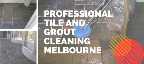 Professional Tile and Grout Cleaning Melbourne